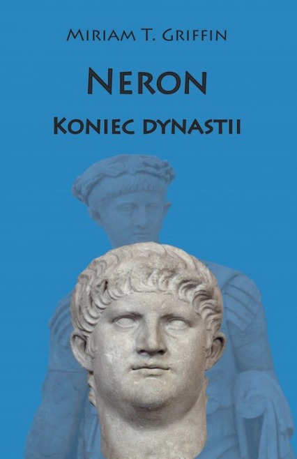 Neron Koniec dynastii - Griffin Miriam T.   okładka