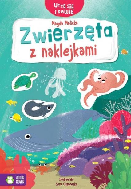 Uczę się i bawię Zwierzęta z naklejkami - Magda Malicka | okładka