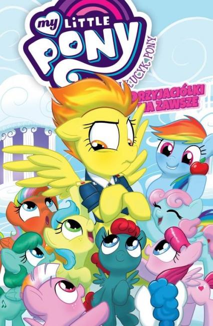 Mój Kucyk Pony - Przyjaciółki na zawsze, tom 3 - zbiorowe opracowanie | okładka