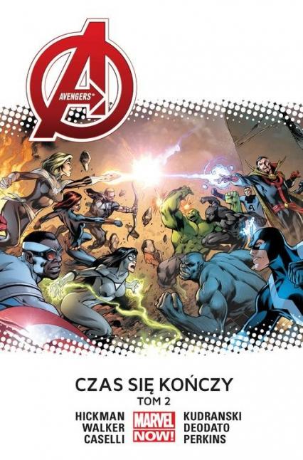 Avengers Czas się kończy tom 2 - Hickman Jonathan, Caselli Stefano, Deodato Mike, Kudrański Szymon, Perkins Mike, Walker Kev | okładka