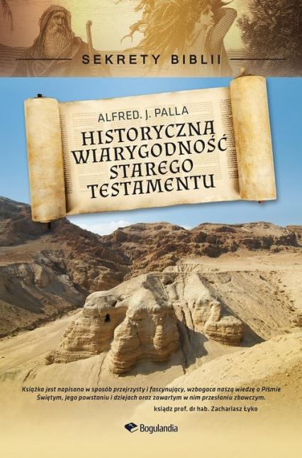 Historyczna wiarygodność Starego Testamentu Sekrety Biblii - Palla Alfred J.   okładka