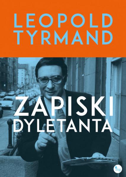 Zapiski dyletanta - Leopold Tyrmand | okładka