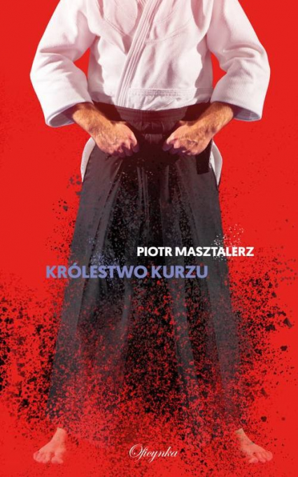 Królestwo Kurzu - Piotr Masztalerz | okładka