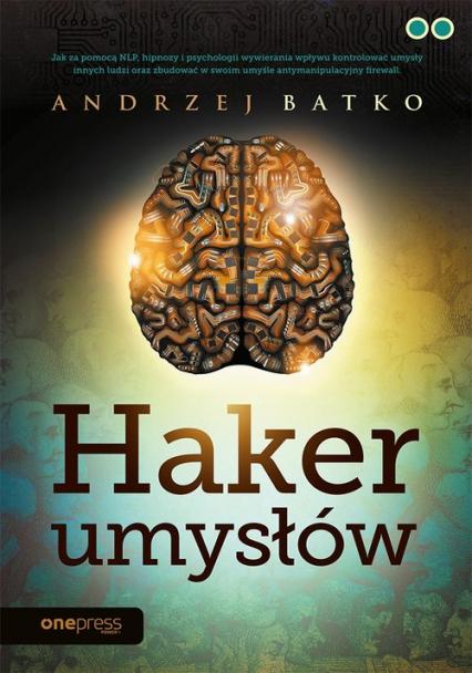 Haker umysłów - Andrzej Batko | okładka