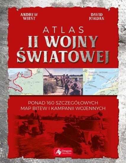 Atlas II wojny światowej - Jordan David, Wiest Andrew | okładka