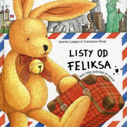 Listy od Feliksa Mały zając podróżuje po świecie - Langen Annette, Droop Constanza | okładka