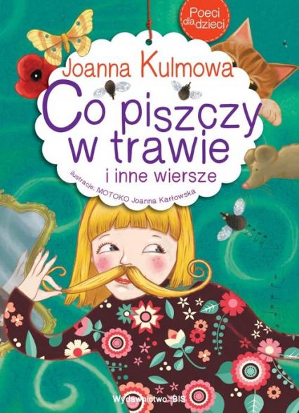 Poeci dla dzieci Co piszczy w trawie i inne wiersze - Joanna Kulmowa | okładka