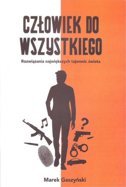Człowiek do wszystkiego - Marek Gaszyński   okładka