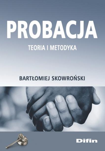 Probacja Teoria i metodyka - Bartłomiej Skowroński   okładka