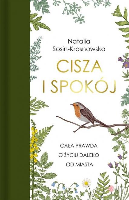 Cisza i spokój Cała prawda o życiu daleko od miasta - Natalia Sosin-Krosnowska   okładka