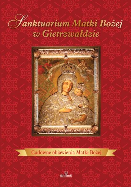 Sanktuarium Matki Bożej w Gietrzwałdzie - Beata Kosińska | okładka
