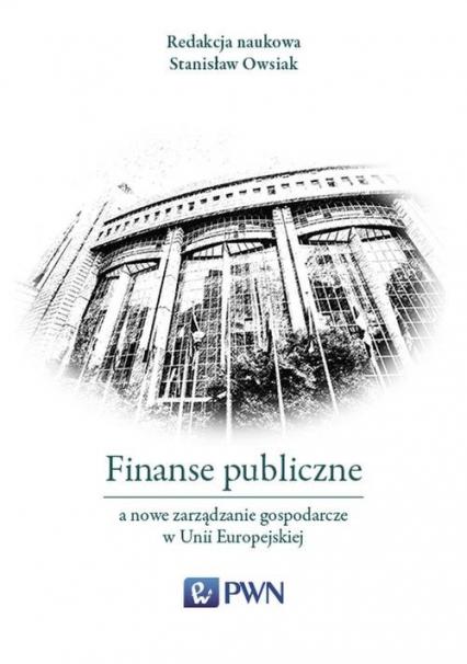 Finanse publiczne a nowe zarządzanie gospodarcze w Unii Europejskiej -  | okładka