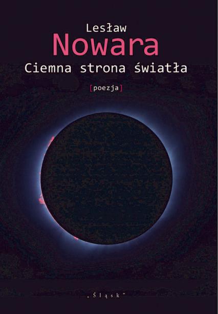 Ciemna strona światła [poezja] - Lesław Nowara | okładka