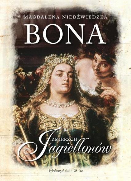 Bona Zmierzch Jagiellonów - Magdalena Niedźwiedzka | okładka