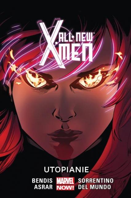 All New X-Men Tom 7 Utopianie - Bendis Brian Michael, Asrar Mahmud, Mundo Mike Del, Sorrentino Andrea | okładka