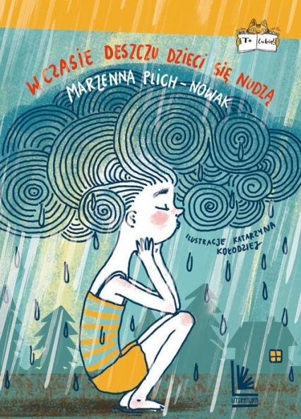 W czasie deszczu dzieci się nudzą - Marzenna Plich-Nowak | okładka