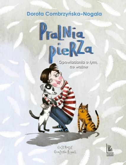 Pralnia pierza Opowiadania o tym, co ważne - Dorota Combrzyńska-Nogala   okładka