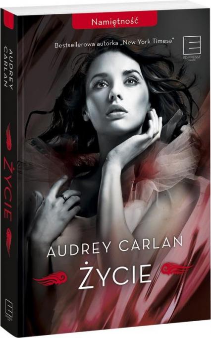 Życie Namiętność Tom 1 - Audrey Carlan | okładka