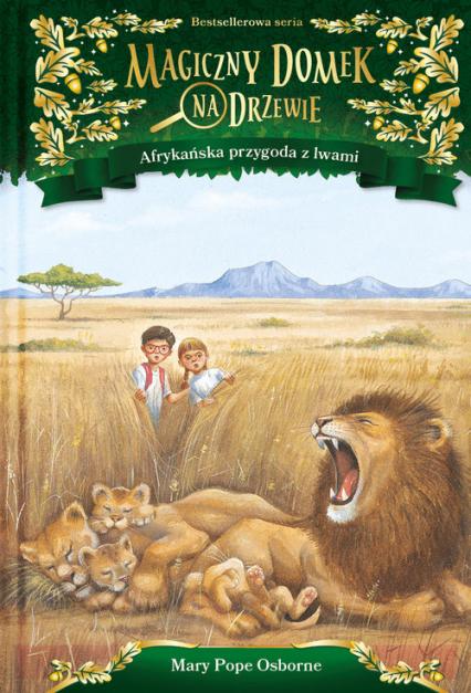 Afrykańska przygoda z lwami - Osborne Mary Pope | okładka