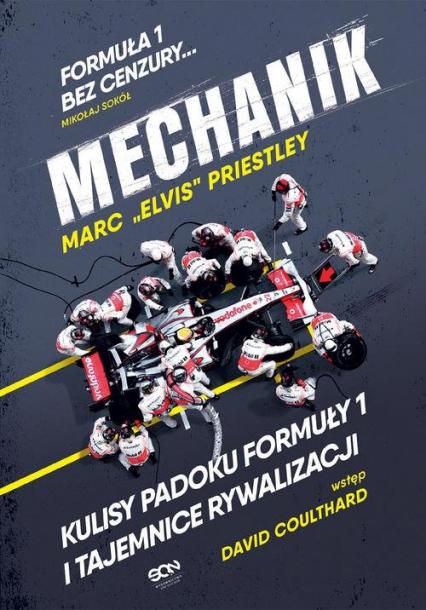 Mechanik Kulisy padoku Formuły 1 i tajemnice rywalizacji - Marc Priestley | okładka