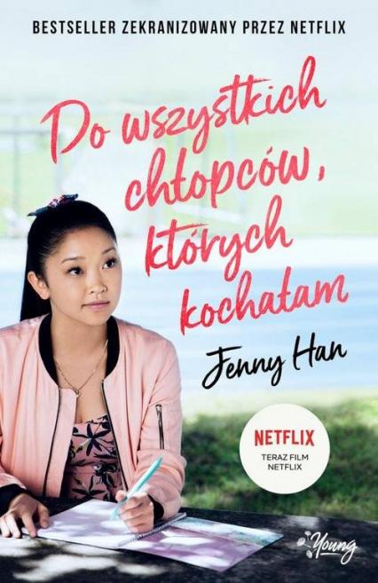 Do wszystkich chłopców, których kochałam - Jenny Han | okładka