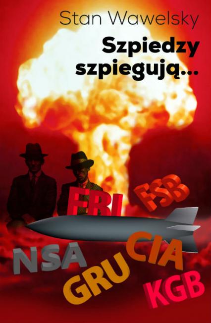 Szpiedzy szpiegują… - Stan Wawelsky | okładka