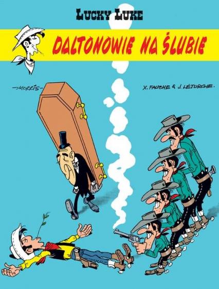 Lucky Luke Daltonowie na ślubie - Léturgie, Fauche, Morris | okładka