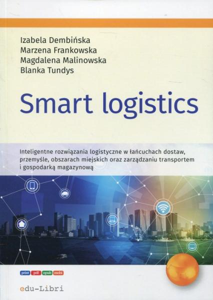 Smart logistics - Dembińska Izabela, Frankowska Marzena, Malinowska Magdalena, Tundys Blanka | okładka