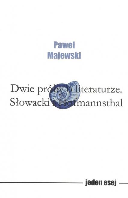 Dwie próby o literaturze - Paweł Majewski | okładka