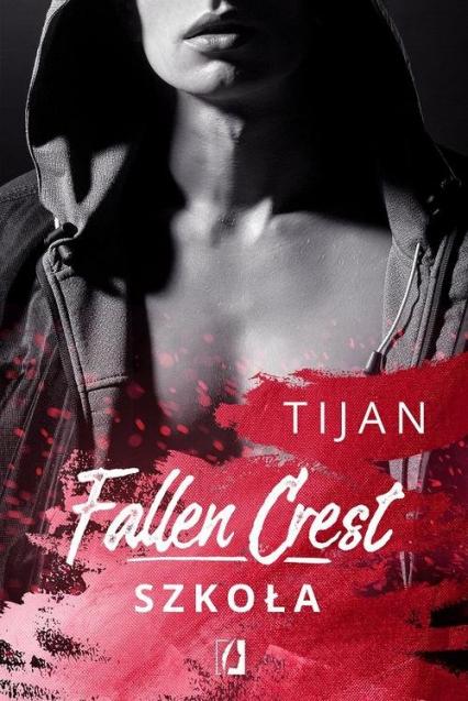 Fallen Crest Tom 3 Szkoła - Tijan Meyer | okładka