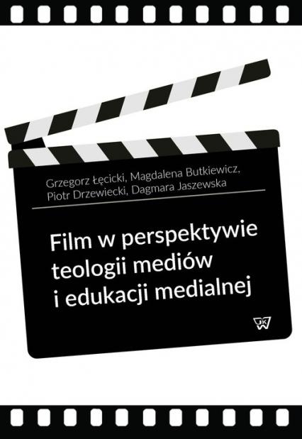Film w perspektywie teologii mediów i edukacji medialnej - Łęcicki Grzegorz, Butkiewicz Magdalena, Drzew | okładka