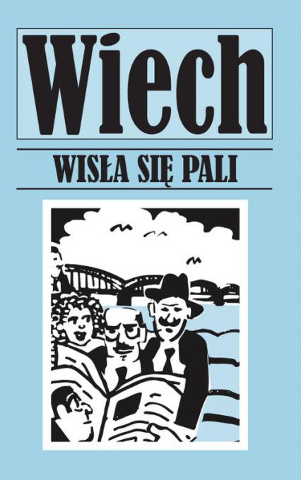 Wisła się pali - Stefan Wiechecki   okładka
