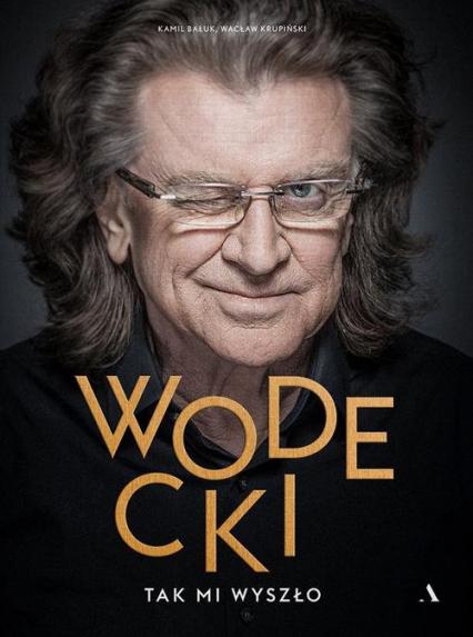 Wodecki Tak mi wyszło - Bałuk Kamil, Krupiński Wacław | okładka