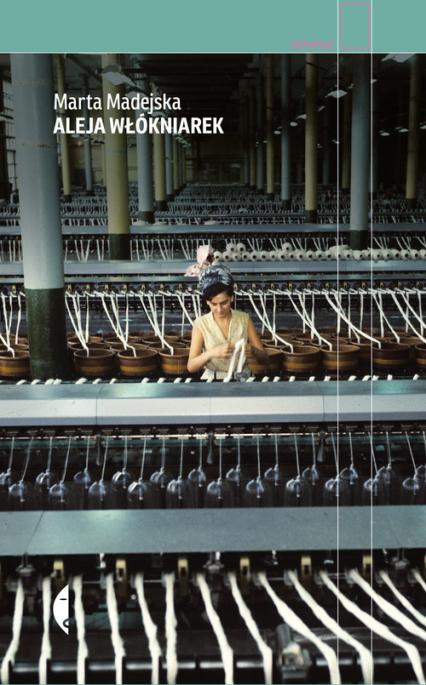 Aleja Włókniarek - Marta Madejska | okładka