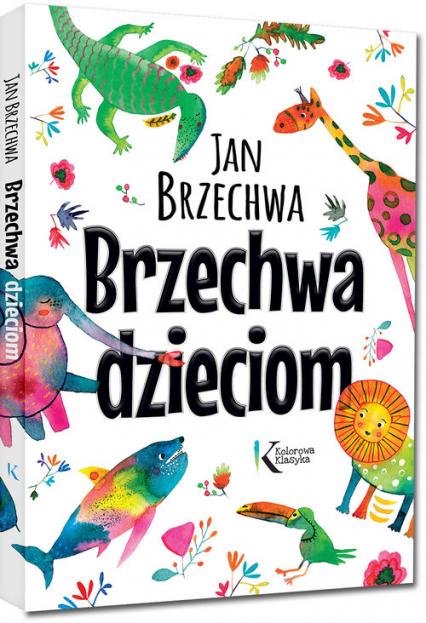 Brzechwa dzieciom - Jan Brzechwa | okładka