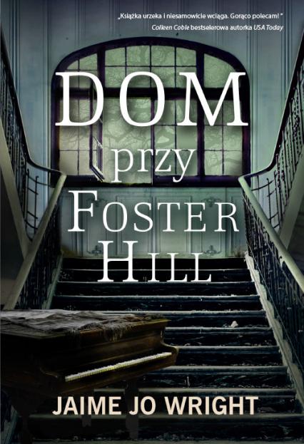 Dom przy Foster Hill - Wright Jaime Jo | okładka