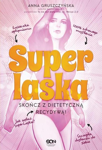 Super Laska Skończ z dietetyczną recydywą - Anna Gruszczyńska | okładka