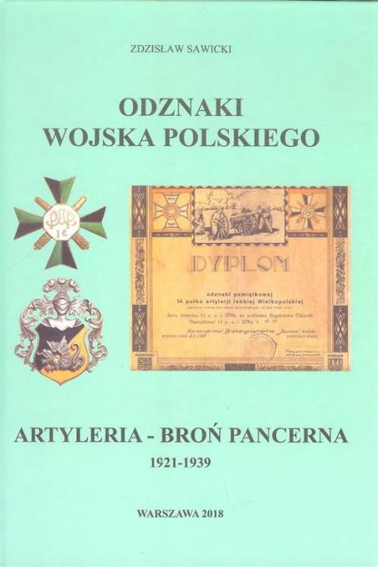 Odznaki Wojska Polskiego 1921-1939 Artyleria - Broń Pancerna - Zdzisław Sawicki | okładka