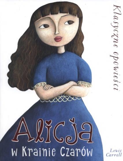 Alicja w Krainie Czarów - Lewis Carroll   okładka