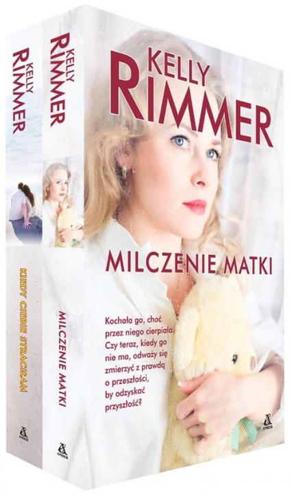 Kiedy ciebie straciłam / Milczenie matki Pakiet - Kelly Rimmer   okładka
