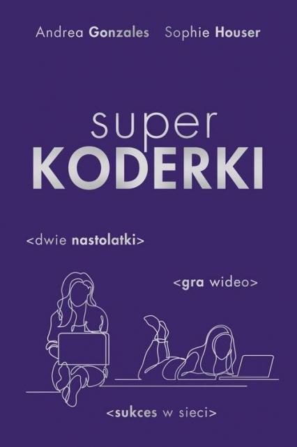 Superkoderki - Gonzales Andrea, Houser Sophie | okładka