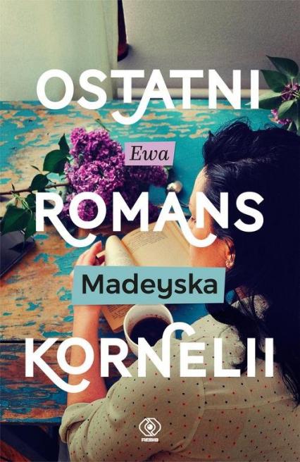 Ostatni romans Kornelii - Ewa Madeyska | okładka