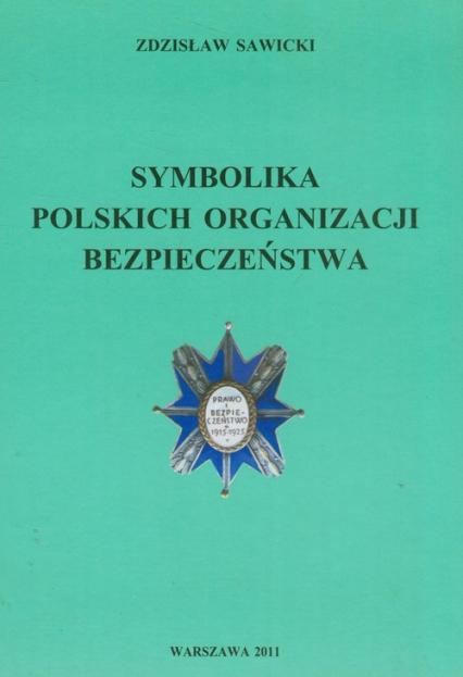 Symbolika polskich organizacji bezpieczeństwa - Zdzisław Sawicki | okładka
