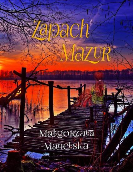Zapach Mazur - Małgorzata Manelska | okładka