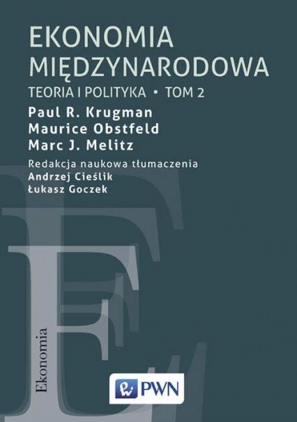 Ekonomia międzynarodowa Tom 2 Teoria i polityka - Krugman Paul R., Obstfeld Maurice, Melitz Mar | okładka