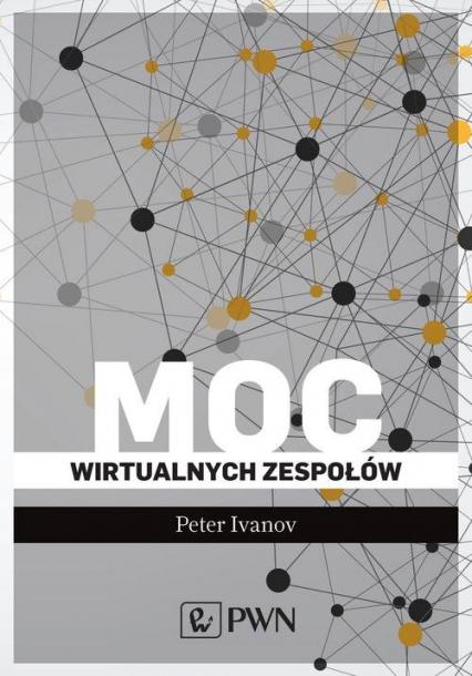 Moc wirtualnych zespołów - Peter Ivanov | okładka