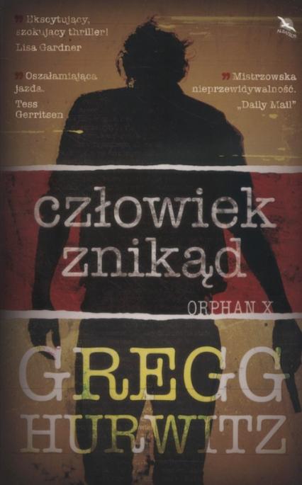 Człowiek znikąd Orphan X - Gregg Hurwitz   okładka