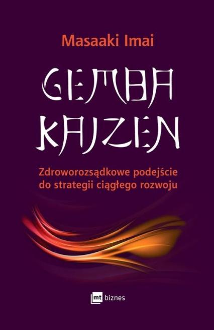 Gemba Kaizen Zdroworozsądkowe podejście do strategii ciągłego rozwoju - Masaaki Imai | okładka