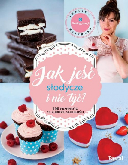 Jak jeść słodycze i nie tyć - Jessica Meinhard   okładka