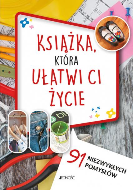 Książka która ułatwi ci życie 91 niezwykłych pomysłów - Cafasso Letizia, Russo Sandro   okładka